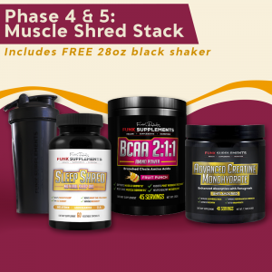 Phase 4 & 5: Muscle Shred Stack